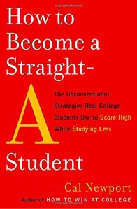 Book 1: How to Become a Straight-A Student by Cal Newport
